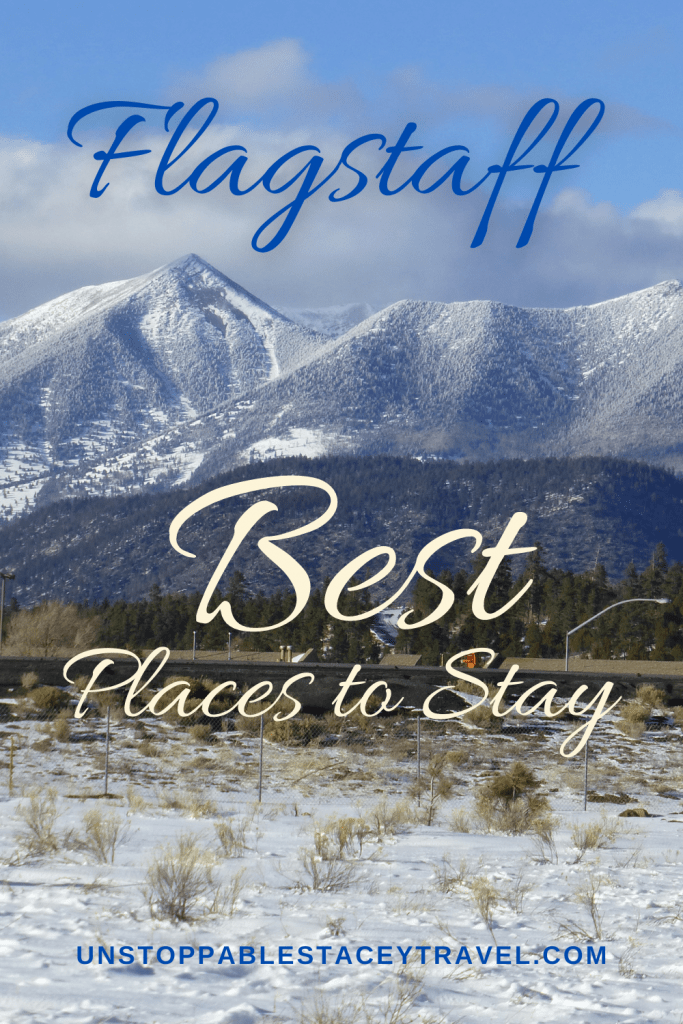 PIN THIS: image of san francisco peaks snowcapped with words: Flagstaff Best Places to stay