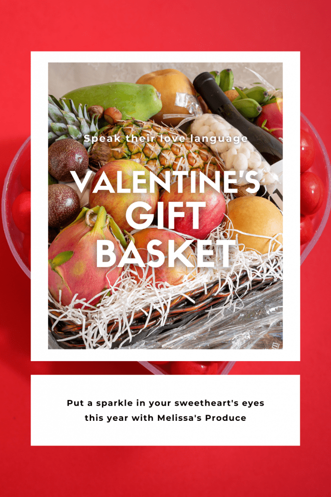 "Pinterest pin that reads: ""Speak their love language: Valentine's Gift Basket - put a sparkle in your sweetheart's eyes this year with Melissa's produce"