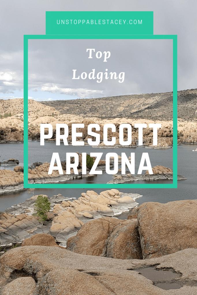 "Pinterest graphic with photo of lake, granite cliffs, abd tex reading, ""Top lodging in Prescott, AZ"